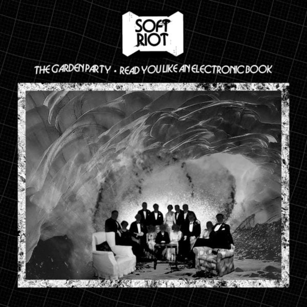 Soft Riot | The Garden Party / Read You Like An Electronic Book - Cover