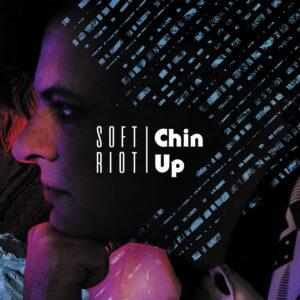 Soft Riot   Chin Up