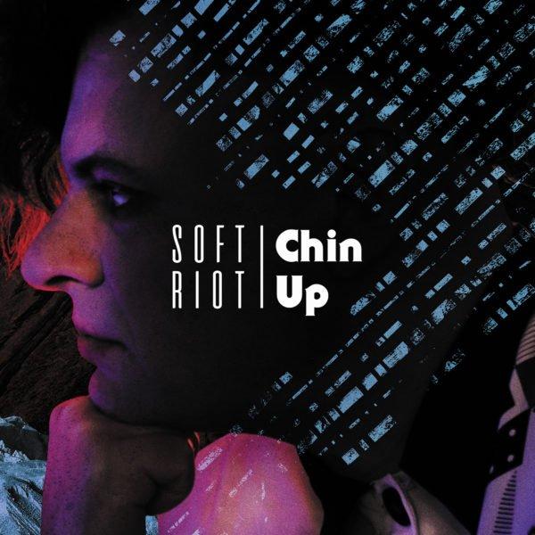 Soft Riot | Chin Up