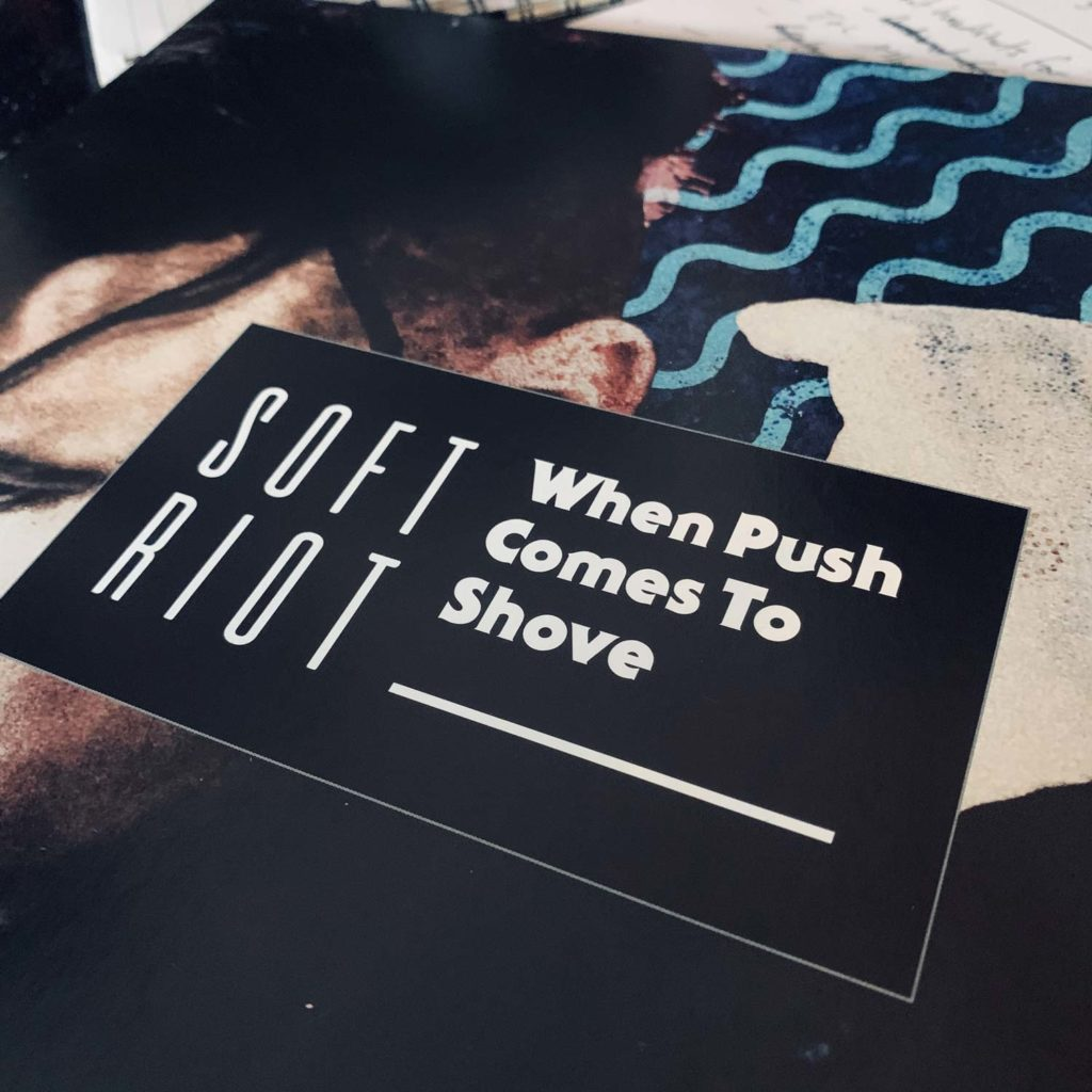 "Soft Riot ""When Push Comes To Shove"" - Best of 2019"