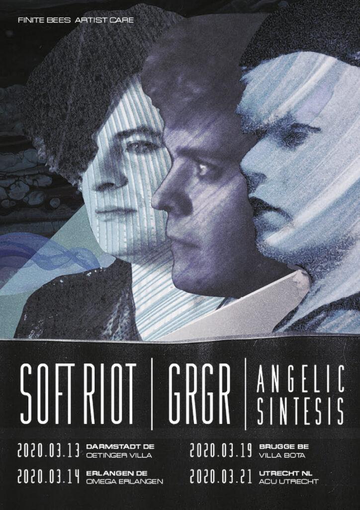SOFT RIOT | GRGR| ANGELIC SINTESIS — March 2020 Tour Graphic