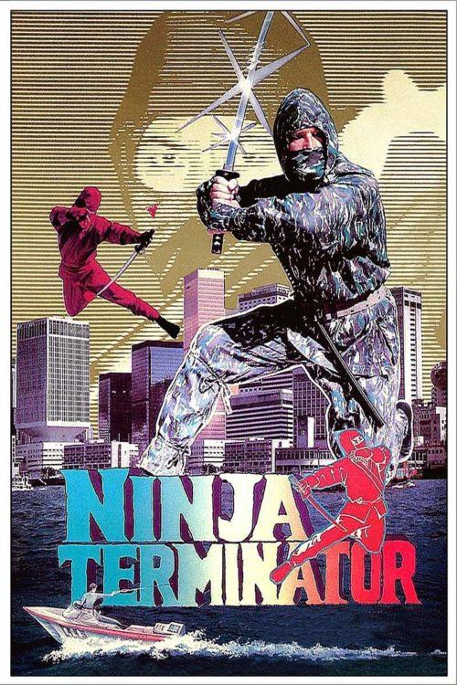 SOFT RIOT Film Klub | Ninja Terminator (Godfrey Ho, 1986) - Film Poster