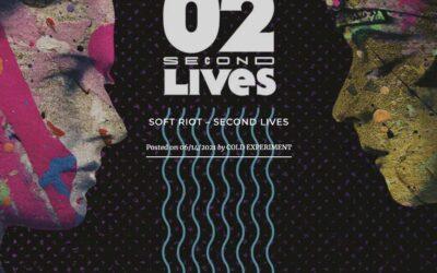 """SOFT RIOT """"Second Lives"""" — Coldexperiment.com"""