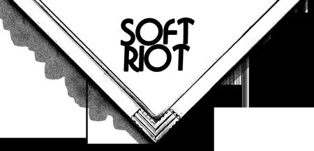 SOFT RIOT